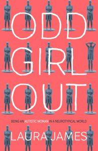 Odd Girl Out-A Woman On The Autistic Spectrum